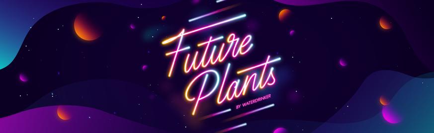 Future Plants